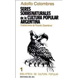 Seres Sobrenaturales de la Cultura Popular Argentina (Biblioteca de
