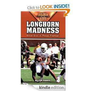 Longhorn Madness Great Eras in Texas Football (Golden Ages of College
