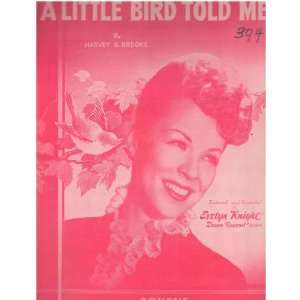 Little Bird Told Me Featuring Evelyn Knight, Sheet Music Harvey Q