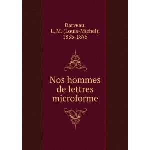 de lettres microforme: L. M. (Louis Michel), 1833 1875 Darveau: Books