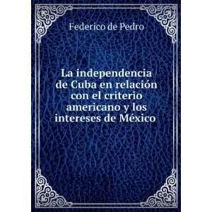 americano y los intereses de México .: Federico de Pedro: Books
