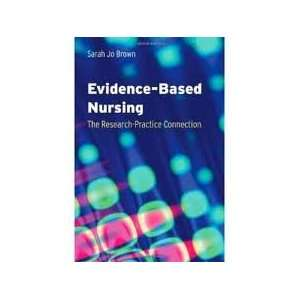 based Nursing: The Research Practice Connection 1st (first) edition