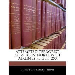ATTEMPTED TERRORIST ATTACK ON NORTHWEST AIRLINES FLIGHT