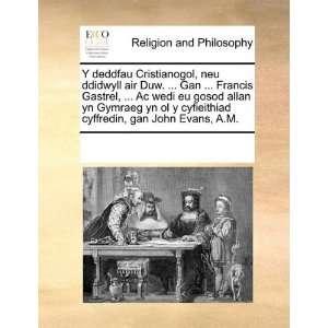 allan yn Gymraeg yn ol y cyfieithiad cyffredin, gan John Evans, A.M