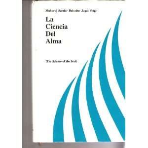 La Ciencia Del Alma: Maharaj Sarda Singh:  Books