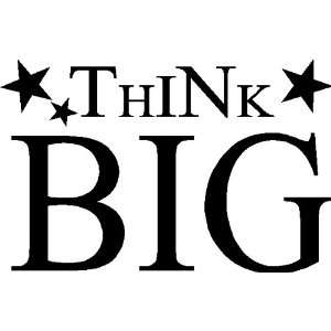 THINK BIG.WALL SAYINGS QUOTES WORDS LETTERING, BLACK