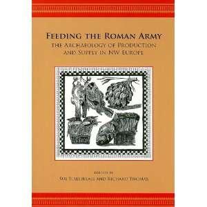 the Roman Army (9781842173237) Sue Stallibrass, Richard Thomas Books
