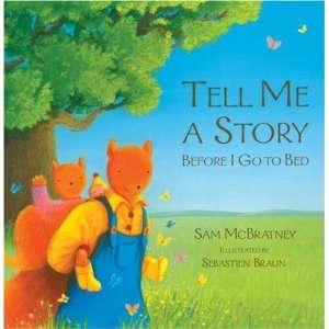 Tell Me a Story Before I Go to Bed: Sam McBratney, Sebastien Braun