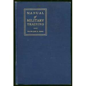Manual of Military Training 2ND Edition Revised James A