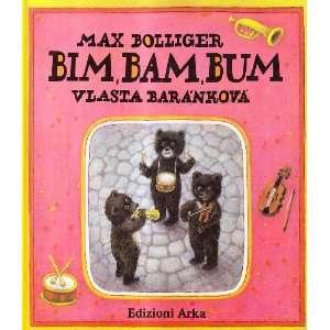 Bim Bam Bum (9788885762749) Vlasta Baránková Max Bolliger Books