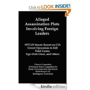 Alleged Assassination Plots Involving Foreign Leaders: 1975 US Senate