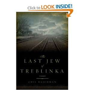 The Last Jew of Treblinka: A Memoir (9781605981390): Chil