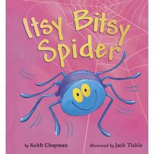 Itsy Bitsy Spider (9781589258136): Keith Chapman, Jack Tickle: Books