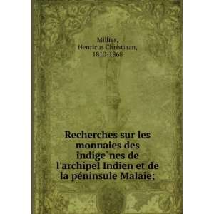 la peÌninsule Malaie; Henricus Christiaan, 1810 1868 Millies Books