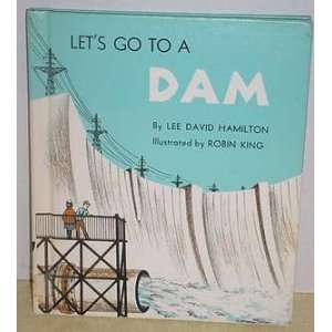 Lets go to a dam (Lets go series): Lee David Hamilton: Books