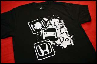 All I Do Eat Sleep Honda T Shirt Imperio Honda Net B16 B18 D16 K20