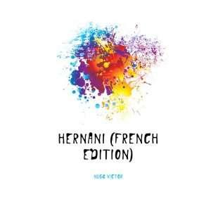 Hernani (French Edition) Hugo Victor Books