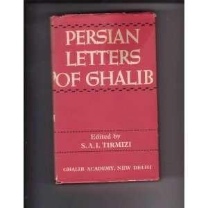 Persian Letters of Ghalib Muhammad Asad Allah Khan Ghalib, S.A.I