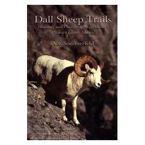 Dall Sheep Trails (9781594330308): Ace Sommerfeld: Books