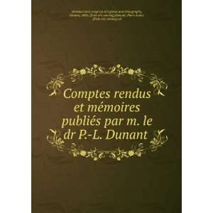 par m. le dr P. L. Dunant Geneva, 1882. [from old catalog],Dunant