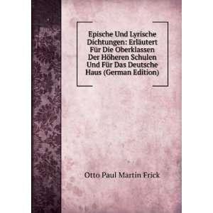 Das Deutsche Haus (German Edition) Otto Paul Martin Frick Books