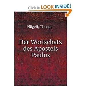 Der Wortschatz des Apostels Paulus: Theodor Nägeli: Books
