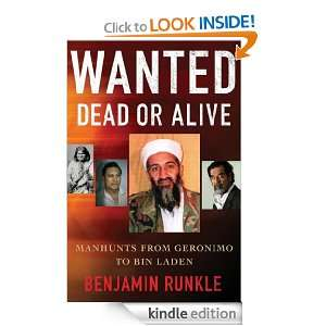 Wanted Dead or Alive: Manhunts from Geronimo to Bin Laden: Benjamin