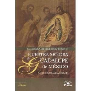 Carta acerca del origen de la imagen de nuestra Senora de Guadalupe