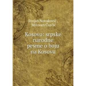 Kosovo srpske narodne pesme o boju na Kosovu Milovan Ä