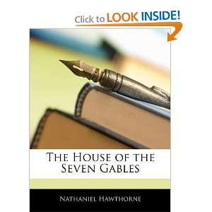 House of the Seven Gables (9781145081819) Nathaniel Hawthorne Books
