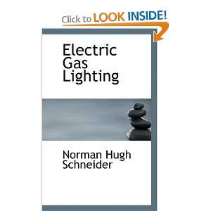 Electric Gas Lighting (9780554706061) Norman Hugh Schneider Books