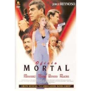 Oficio Mortal Jorge Reynoso; Luis Reynoso; Jaime