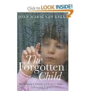 The Forgotten Child (9781452822822): Joan Marie Van Eyll: Books