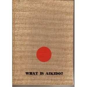 What is Aikido? Koichi Tohei Books