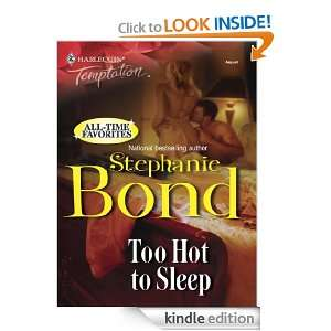 Too Hot to Sleep (Harlequin Temptation (Unnumbered)): Stephanie Bond