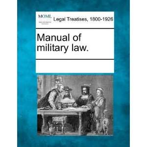Manual of military law. (9781241134464) See Notes