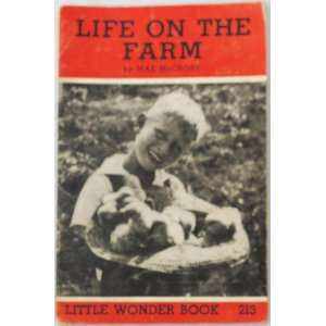 Life on the Farm (Little Wonder Books, 213) Mae McCrory Books