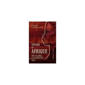 Voyage en Afrique chez les Cafres et les Hottentots. Revu