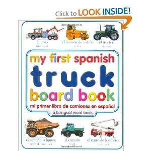 My First Spanish Truck Board Book/Mi Primer Libro de Camiones en