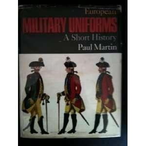 European Military Uniforms A Short History Paul Martin Books