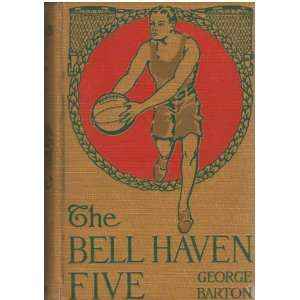 Bell Haven Five (Number 4): George Barton, Charles Paxson Gray: Books