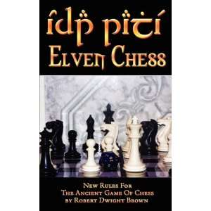 Elven Chess: New Rules For The Ancient Game of Chess