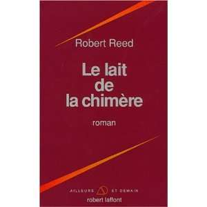 de la chimere (French Edition) (9782221067963) Robert Reed Books