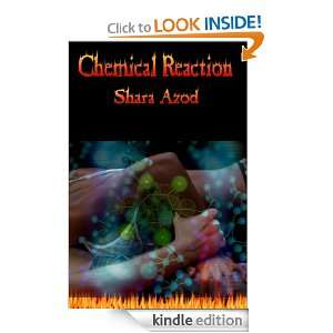 Chemical Reaction: Shara Azod:  Kindle Store