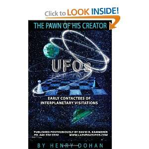 The Pawn Of His Creator: Early Contactees Of