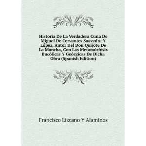 Historia De La Verdadera Cuna De Miguel De Cervantes