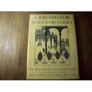 Wreath for San Gemignano: Richard Aldington, Netta Aldington: Books