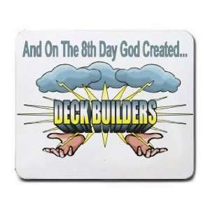 And On The 8th Day God Created DECK BUILDERS Mousepad