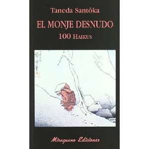 El monje desnudo. 100 haikus (9788478132980): Taneda