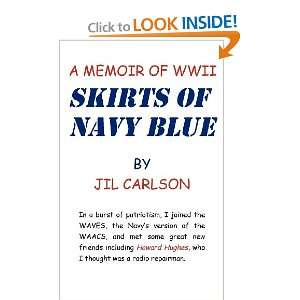 BLUE: A Memoir of World War II (9781462068906): JIL CARLSON: Books